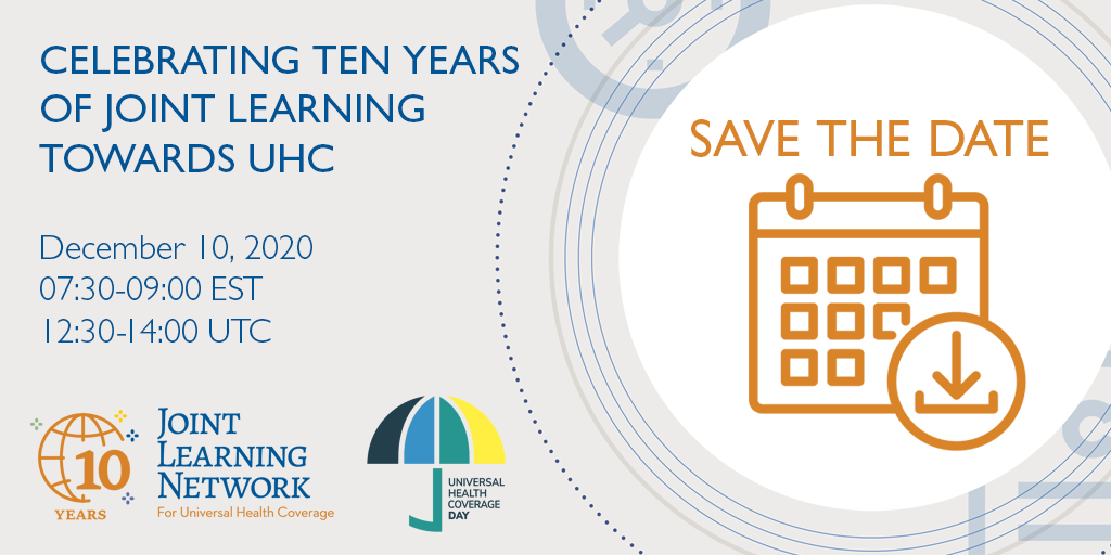 "Save the date graphic for an event ""Celebrating Ten Years of Joint Learning Towards UHC"" on December 10 at 12:30 UTC"